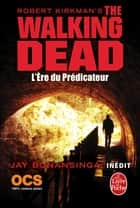 L'Ere du Prédicateur (The Walking Dead, Tome 5) eBook by Robert Kirkman, Jay Bonansinga