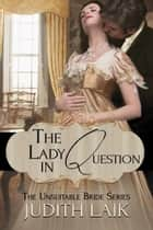 The Lady in Question ebook by Judith Laik