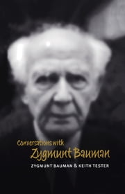 Conversations with Zygmunt Bauman ebook by Zygmunt Bauman,Keith Tester