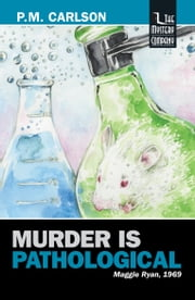 Murder Is Pathological - Maggie Ryan, 1969 ebook by P.M. Carlson
