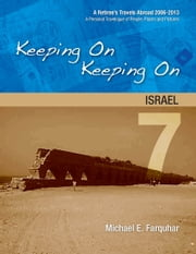 Keeping On Keeping On: 7---Israel ebook by Michael Farquhar