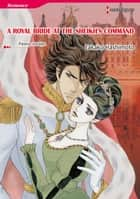 A ROYAL BRIDE AT THE SHEIKH'S COMMAND (Harlequin Comics) - Harlequin Comics ebook by Penny Jordan, Takako Hashimoto