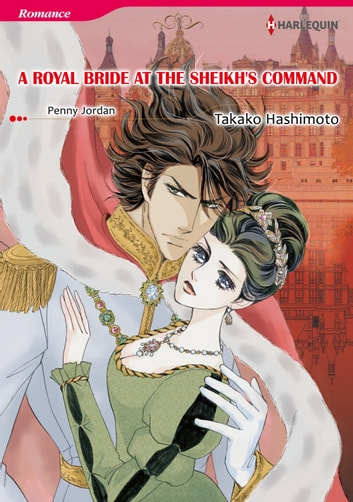 A ROYAL BRIDE AT THE SHEIKH'S COMMAND (Harlequin Comics) - Harlequin Comics ebook by Penny Jordan