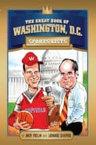 The Great Book of Washington DC Sports Lists ebook by Len Shapiro, Andy Pollin
