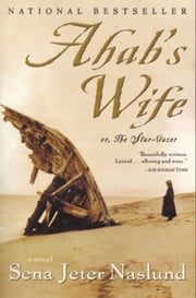 Ahab's Wife ebook by Sena Jeter Naslund