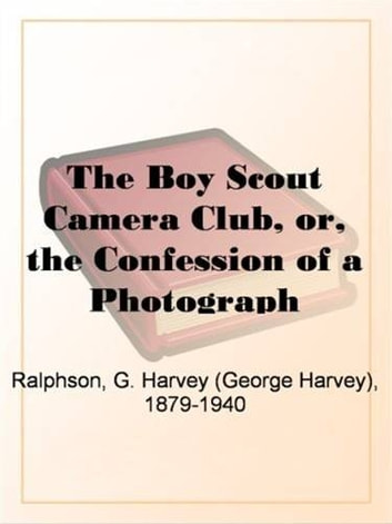 The Boy Scout Camera Club ebook by G. Harvey Ralphson