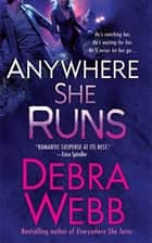 Anywhere She Runs ebook by Debra Webb