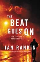 The Beat Goes On ebook by Ian Rankin