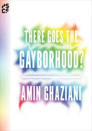 There Goes the Gayborhood? ebook by Amin Ghaziani