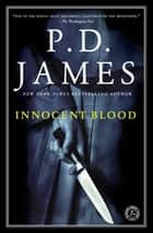 Innocent Blood ebook by P.D. James
