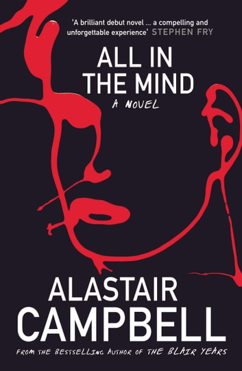 All in the Mind ebook by Alastair Campbell