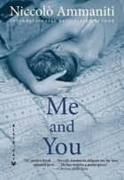 Me and You ebook by Niccolò Ammaniti, Kylee Doust
