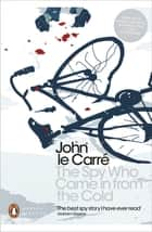 The Spy Who Came in from the Cold ebook by John le Carré, William Boyd