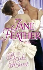 The Bride Hunt ebook by Jane Feather