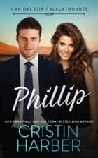 Phillip ebook by Cristin Harber