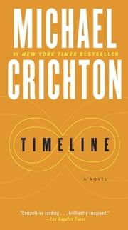 Timeline - A Novel ebook by Michael Crichton
