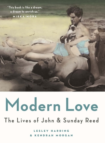 Modern Love - The Lives of John and Sunday Reed ekitaplar by Kendrah Morgan,Lesley Harding
