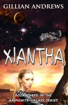 Xiantha ebook by Gillian Andrews