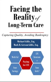 Facing the Reality of Long-Term Care ebook by Michael Gilfix