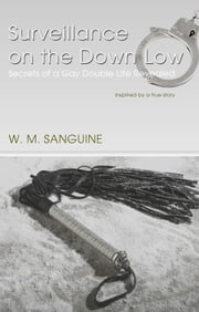 Surveillance on The Down-Low ebook by W. M. Sanguine