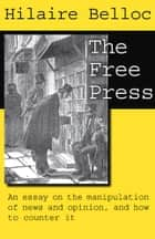 The Free Press ebook by Hilaire Belloc
