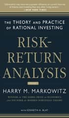 Risk-Return Analysis: The Theory and Practice of Rational Investing (Volume One) ebook by Harry Markowitz,Kenneth Blay
