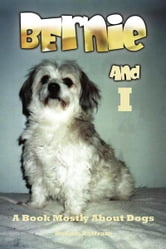 Bernie And I ebook by Dennis Zaffram