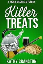 Killer Treats - Fiona McCabe Mysteries, #1 ebook by Kathy Cranston
