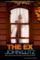 The Ex ebook by John Lutz