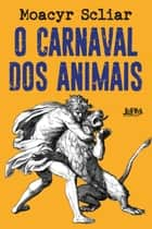 O carnaval dos animais ebook by Moacyr Scliar