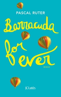 Barracuda for ever ebook by Pascal Ruter
