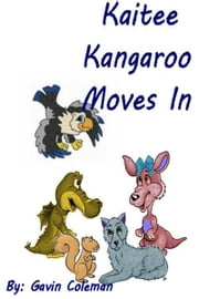 Kaitee Kangaroo Moves In ebook by Gavin Coleman