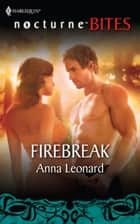 Firebreak ebook by Anna Leonard