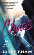 Chaos - Mayhem Series #3 ebook by Jamie Shaw