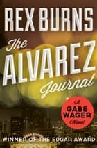 The Alvarez Journal ebook by Rex Burns