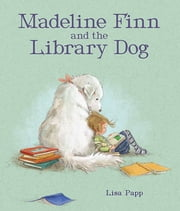 Madeline Finn and the Library Dog ebook by Lisa Papp, Lisa Papp