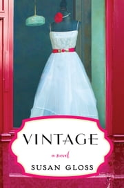 Vintage - A Novel ebook by Susan Gloss
