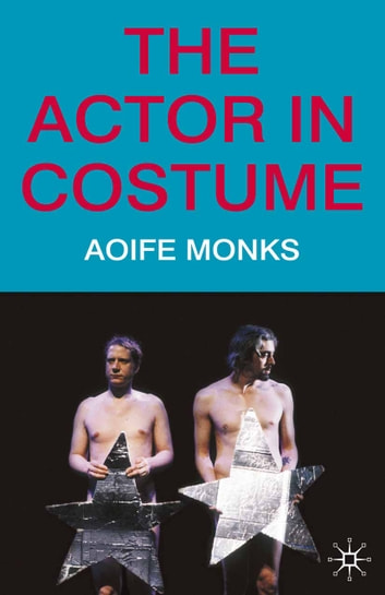 The Actor in Costume ebook by Aoife Monks