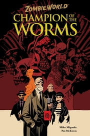 ZombieWorld: Champion of the Worms (2nd edition) ebook by Mike Mignola,Pat McEown
