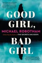 Good Girl, Bad Girl - A Novel ebook by Michael Robotham