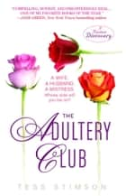 The Adultery Club ebook by Tess Stimson