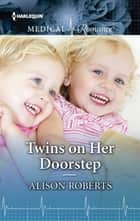 Twins on Her Doorstep ebook by Alison Roberts