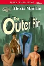The Outer Rim ebook by Alexis Martin