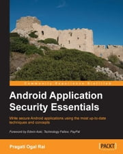 Android Application Security Essentials ebook by Pragati Ogal Rai