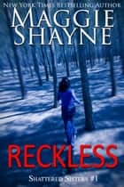 Reckless ebook by Maggie Shayne
