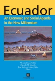 Ecuador - An Economic and Social Agenda in the New Millennium ebook by World Bank, Policy