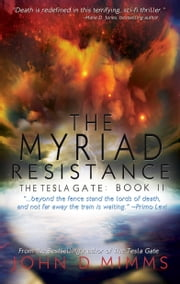 The Myriad Resistance - The Tesla Gate, Book II ebook by John D Mimms
