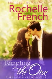 Tempting the One - (Meadowview Book 4) ebook by Rochelle French