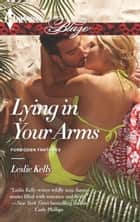 Lying in Your Arms ebook by Leslie Kelly