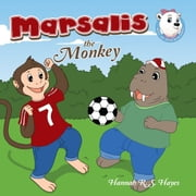 Marsalis the Monkey ebook by Hannah R.S. Hayes